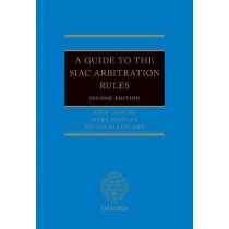 A Guide to the SIAC Arbitration Rules by John Choong, 9780198810650