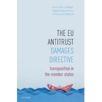 The EU Antitrust Damages Directive: Transposition in the Member States by Barry Rodger, 9780198812760