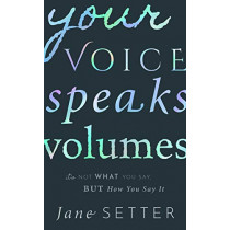Your Voice Speaks Volumes: It's Not What You Say, But How You Say It by Jane Setter, 9780198813842