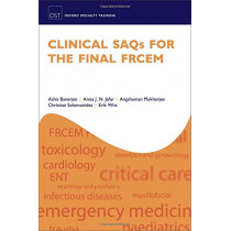 Clinical SAQs for the Final FRCEM by Ashis Banerjee, 9780198814672