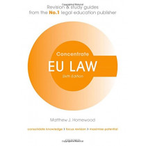 EU Law Concentrate: Law Revision and Study Guide by Matthew Homewood, 9780198815181