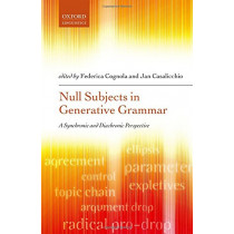 Null Subjects in Generative Grammar: A Synchronic and Diachronic Perspective by Federica Cognola, 9780198815853