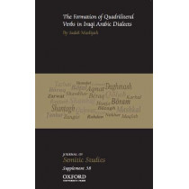 The Formation of Quadriliteral Verbs in Iraqi Arabic Dialects by Sadok Masliyah, 9780198816690