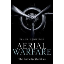 Aerial Warfare: The Battle for the Skies by Frank Ledwidge, 9780198818137
