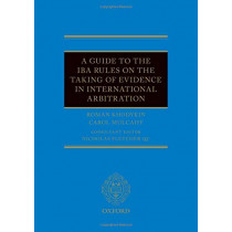 A Guide to the IBA Rules on the Taking of Evidence in International Arbitration by Roman Khodykin, 9780198818342