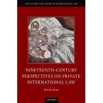 Nineteenth Century Perspectives on Private International Law by Roxana Banu, 9780198819844