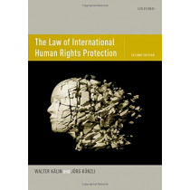 The Law of International Human Rights Protection by Walter Kalin, 9780198825692