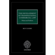 The Development of  Transnational Commercial Law: Policies and Problems by Professor Sir Roy Goode QC, 9780198825814