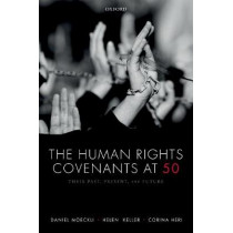 The Human Rights Covenants at 50: Their Past, Present, and Future by Daniel Moeckli, 9780198825890