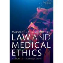 Mason and McCall Smith's Law and Medical Ethics by Graeme Laurie, 9780198826217