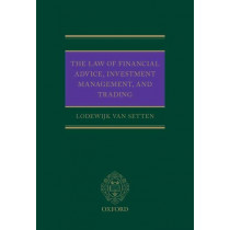 The Law of Financial Advice, Investment Management, and Trading by Lodewijk van Setten, 9780198826378