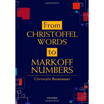 From Christoffel Words to Markoff Numbers by Christophe Reutenauer, 9780198827542