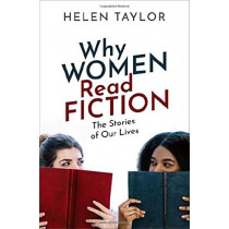 Why Women Read Fiction: The Stories of Our Lives by Helen Taylor, 9780198827689