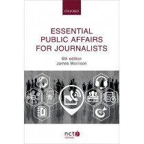 Essential Public Affairs for Journalists by James Morrison, 9780198828037