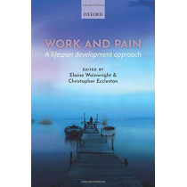 Work and pain: A lifespan development approach by Elaine Wainwright, 9780198828273