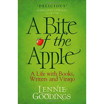 A Bite of the Apple: A Life with Books, Writers and Virago by Lennie Goodings, 9780198828754