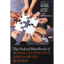 The Oxford Handbook of Mutual, Co-Operative, and Co-Owned Business by Jonathan Michie, 9780198828822