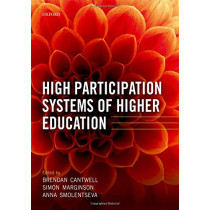 High Participation Systems of Higher Education by Brendan Cantwell, 9780198828877