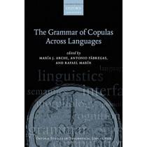 The Grammar of Copulas Across Languages by Maria J. Arche, 9780198829867