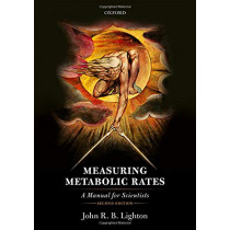 Measuring Metabolic Rates: A Manual for Scientists by John R. B. Lighton, 9780198830399