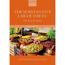 The Substantive Law of the EU: The Four Freedoms by Catherine Barnard, 9780198830894