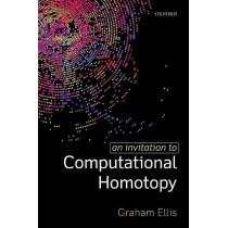 An Invitation to Computational Homotopy by Graham Ellis, 9780198832980