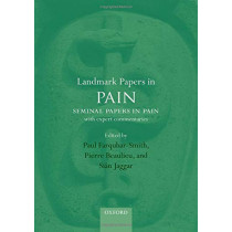 Landmark Papers in Pain: Seminal Papers in Pain with Expert Commentaries by Paul Farquhar-Smith, 9780198834359