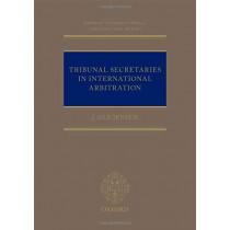 Tribunal Secretaries in International Arbitration by J Ole Jensen, 9780198835813