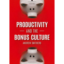 Productivity and the Bonus Culture by Andrew Smithers, 9780198836117