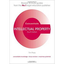 Intellectual Property Concentrate: Law Revision and Study Guide by Tim Press, 9780198840640