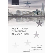 Brexit and Financial Regulation by Jonathan Herbst, 9780198840794