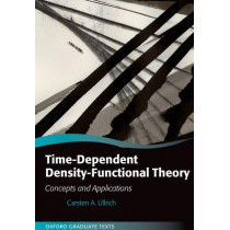 Time-Dependent Density-Functional Theory: Concepts and Applications by Carsten A. Ullrich, 9780198841937
