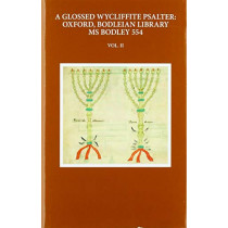 A Glossed Wycliffite Psalter, Volume 2: Oxford, Bodleian Library MS Bodley 554 by Michael P. Kuczynski, 9780198845119