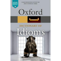 Oxford Dictionary of Idioms by John Ayto, 9780198845621