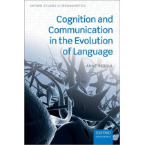 Cognition and Communication in the Evolution of Language by Anne Reboul, 9780198847243