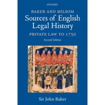 Baker and Milsom Sources of English Legal History: Private Law to 1750 by John Baker, 9780198847809