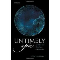 Untimely Epic: Apollonius Rhodius' Argonautica by Tom Phillips, 9780198848561