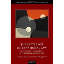 The Battle for International Law: South-North Perspectives on the Decolonization Era by Jochen von Bernstorff, 9780198849636