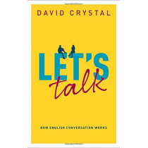 Let's Talk: How English Conversation Works by David Crystal, 9780198850694