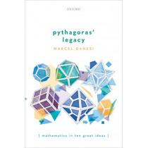 Pythagoras' Legacy: Mathematics in Ten Great Ideas by Marcel Danesi, 9780198852247