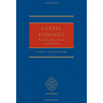 Cartel Damages: Principles, Measurement, and Economics by Cento Veljanovski, 9780198855163