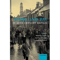 Work and Pay in 20th Century Britain by Nicholas Crafts, 9780199212668
