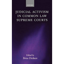 Judicial Activism in Common Law Supreme Courts by Brice Dickson, 9780199213290