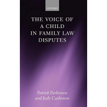 The Voice of a Child in Family Law Disputes by Patrick Parkinson, 9780199237791