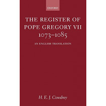 The Register of Pope Gregory VII 1073-1085: An English Translation by H. E. J. Cowdrey, 9780199249800