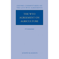 The WTO Agreement on Agriculture: A Commentary by Joseph McMahon, 9780199275687