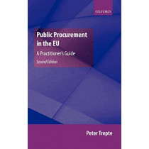 Public Procurement in the EU: A Practitioner's Guide by Peter Trepte, 9780199286911