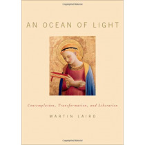 An Ocean of Light: Contemplation, Transformation, and Liberation by Martin Laird, 9780199379941