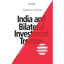 India and Bilateral Investment Treaties: Refusal, Acceptance, Backlash by Prabhash Ranjan, 9780199493746