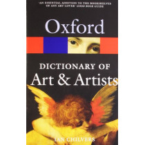 The Oxford Dictionary of Art and Artists by Ian Chilvers, 9780199532940